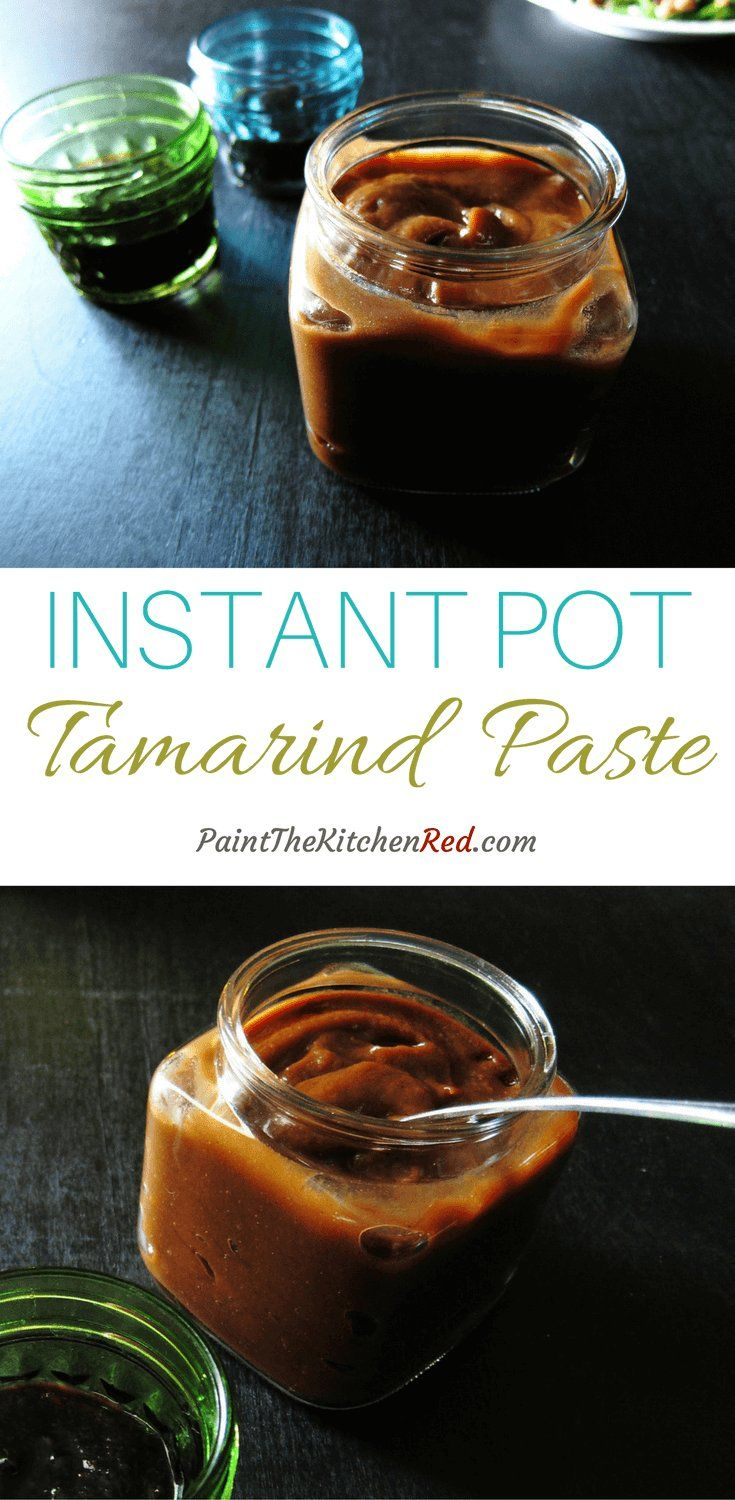 Instant Pot Tamarind Paste Use In Indian And Thai Recipes Recipe Tamarind Paste Recipes Tamarind Paste Recipes