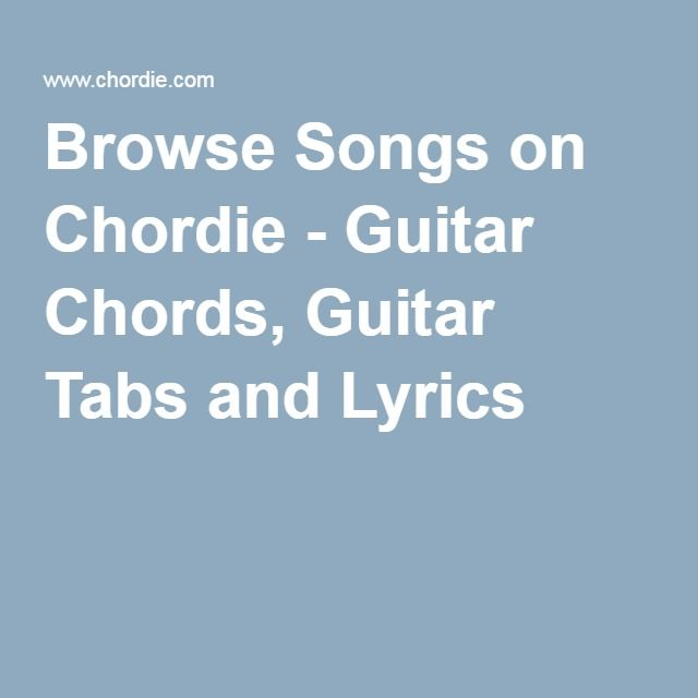 Browse Songs on Chordie - Guitar Chords, Guitar Tabs and Lyrics ...