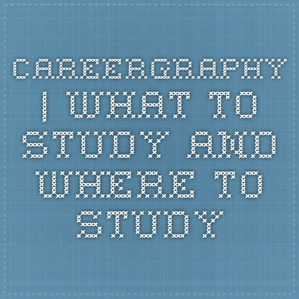 CAREERGRAPHY | What to Study and Where to Study