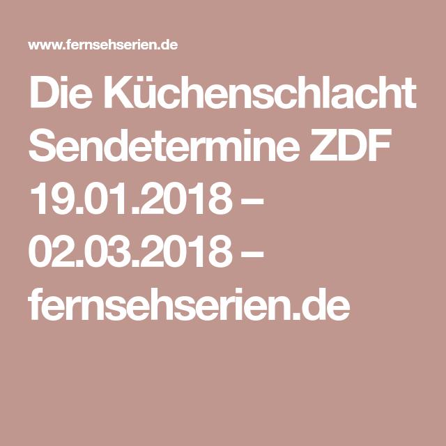 Die Küchenschlacht Sendetermine ZDF 19.01.2018 – 02.03.2018 ...