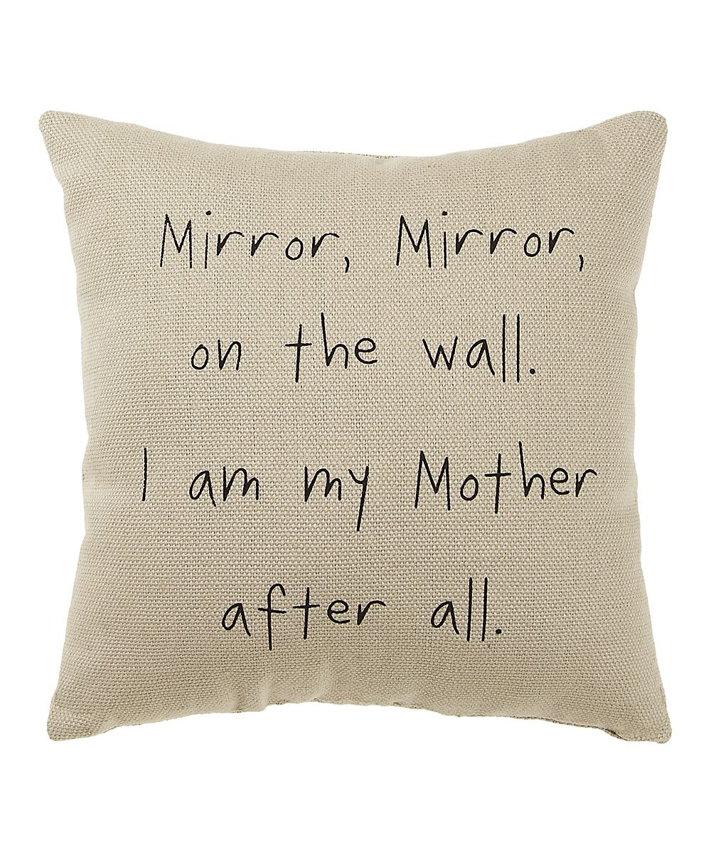 White Mirror Mirror Pillow Daily Deals For Moms Babies And Kids Inspirational Words Words Quotes