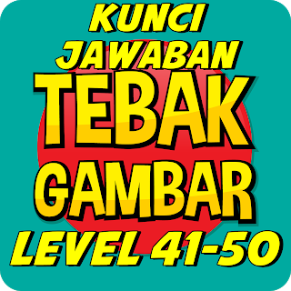Answer Key Guess Picture Level 41 50 Complete With Image Di 2020 Gambar Aplikasi Android