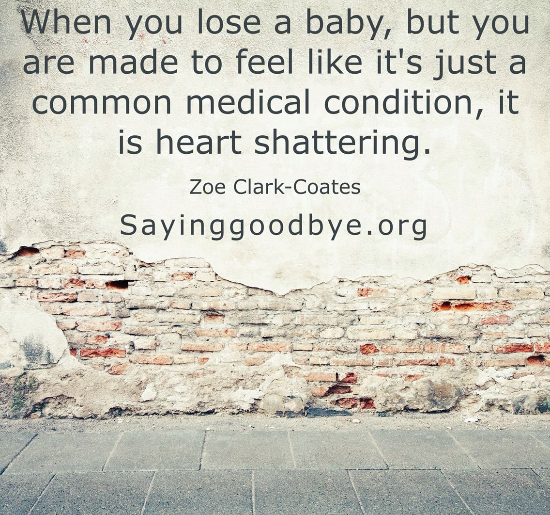 Losing A Unborn Baby Quotes: #miscarriage #babyloss #grief #tears #sayinggoodbye