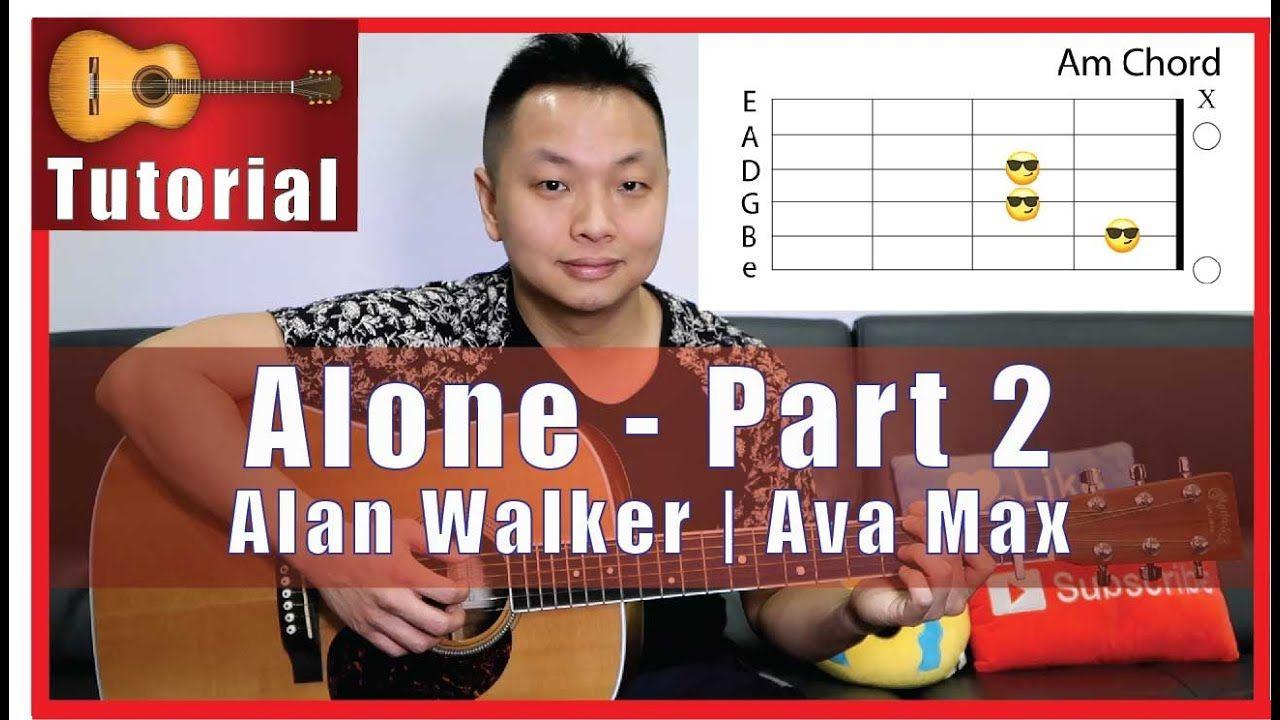Alone Part 2 Alan Walker Guitar Tutorial Guitar Tutorial Alan Walker Acoustic Guitar Lessons
