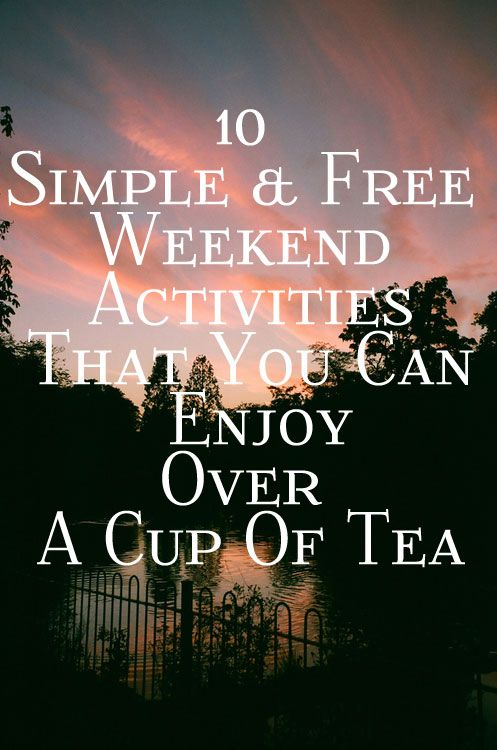 10 Simple & Free Weekend Activities You Can Enjoy Over A Cup Of Tea  #thrifty #fun #free #weekend #activities #tea #teatime #adventuer
