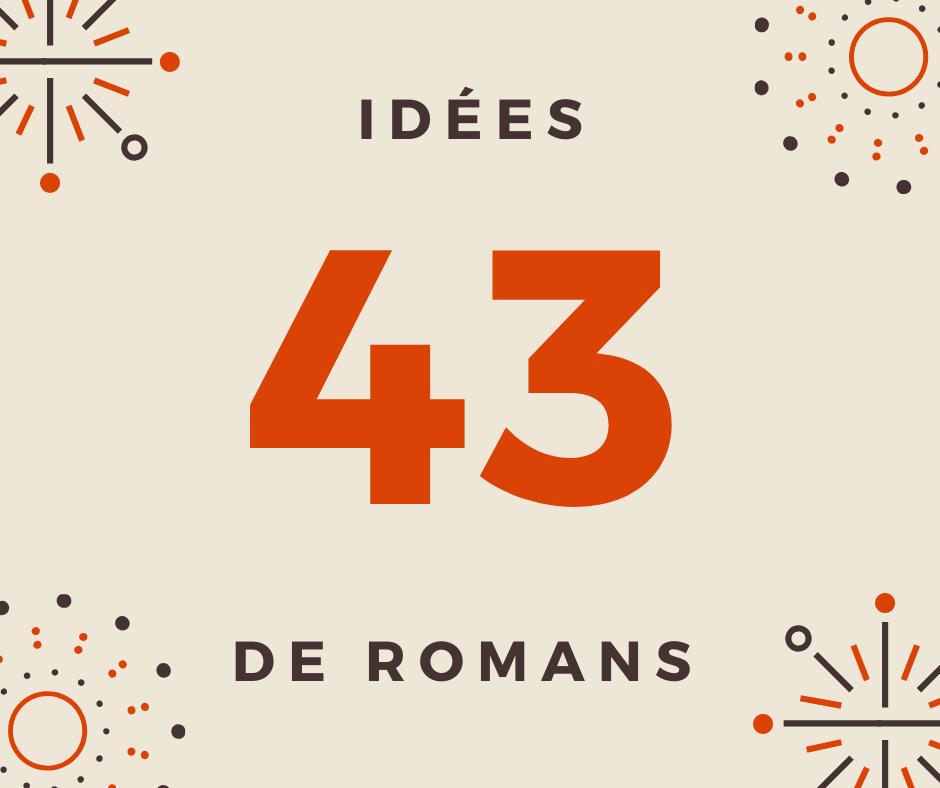 Vous Recherchez Une Idee De Roman Pour Ecrire Votre Prochain Best Seller Voici 43 Idees De Scenarios Inedits Pour Ecrire Votre Roman Idee De Scenario Ecrire