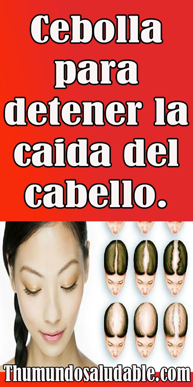 Cebolla Para Detener La Caida Del Cabello Detener La Caída Del Cabello Caída Del Cabello Caida Cabello Remedios