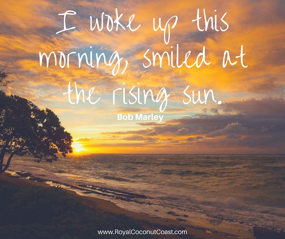 I Woke Up This Morning Smiled At The Rising Sun Bob Marley Words