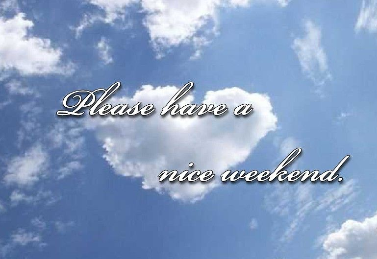 Have a good weekend!