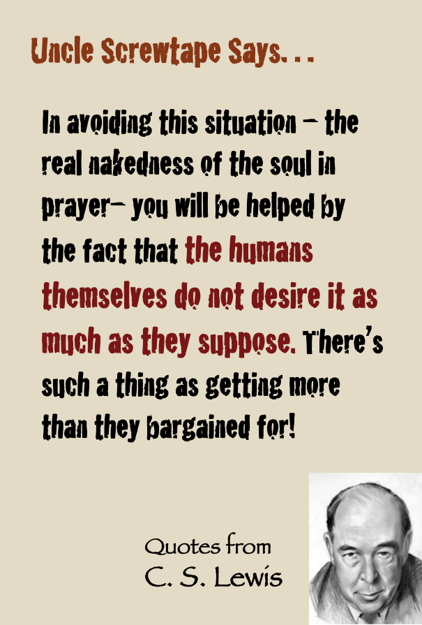 C S Lewis quote Uncle Screwtape says on prayer