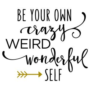Silhouette Design Store: Be Your Own Crazy Self Phrase