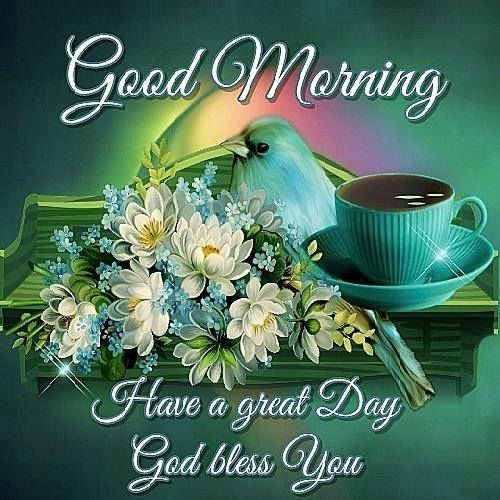 Good Morning Have A Great Day God Bless Downloaded Morning