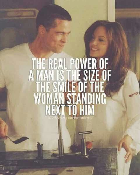 Real Power of a Man is the size of the Smile of the Woman standing next to him