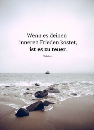 """""""If it cost your inner peace, it is too expensive"""" – Zitate"""