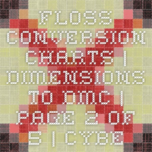 Floss Conversion Charts Dimensions To DMC Page 2 of 5