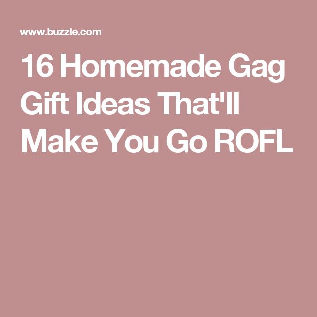 16 Homemade Gag Gift Ideas That'll Make You Go ROFL