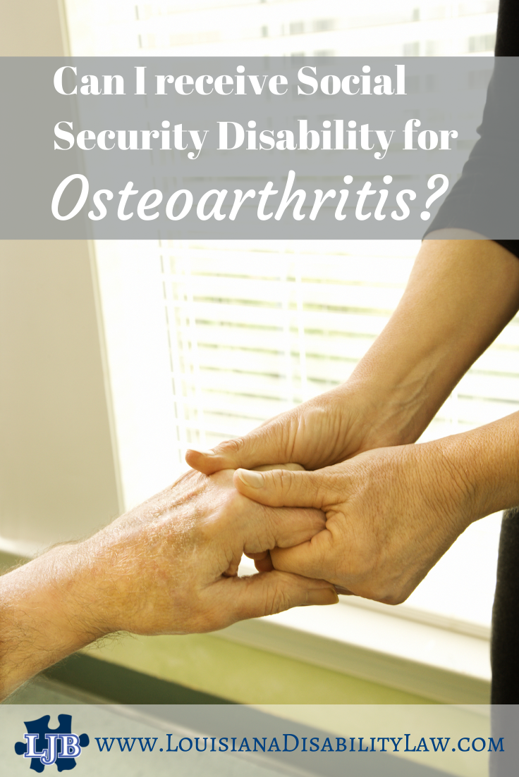 Can I Get Disability For OsteoarthritisDegenerative Joint Disease