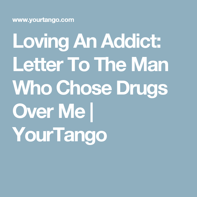 Quotes About Loving An Addict To The Man Who Chose Drugs Over Me  Pinterest  Recovery