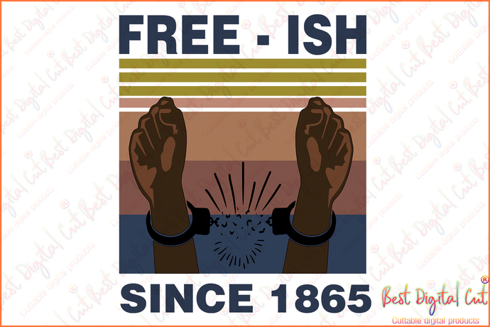 Freeish since 1865 svg,freedom day svg,June