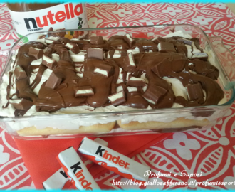 TIRAMIS ALLA NUTELLA E CIOCCOLATO KINDER  torte