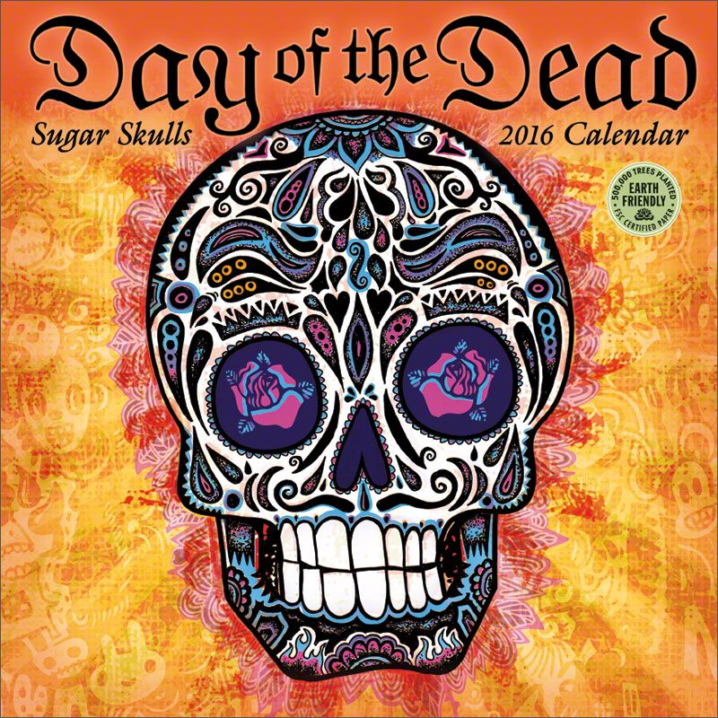day of the dead 2016 wall calendar sugar skulls