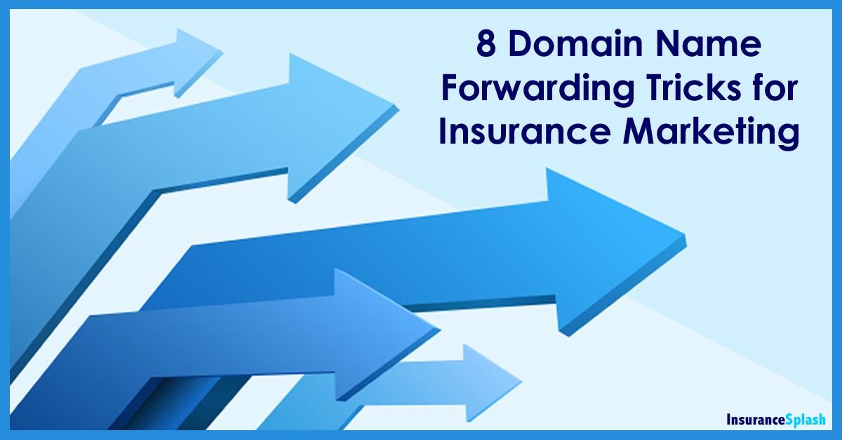 Domain Name Forwarding Tricks For Insurance Marketing Insurance