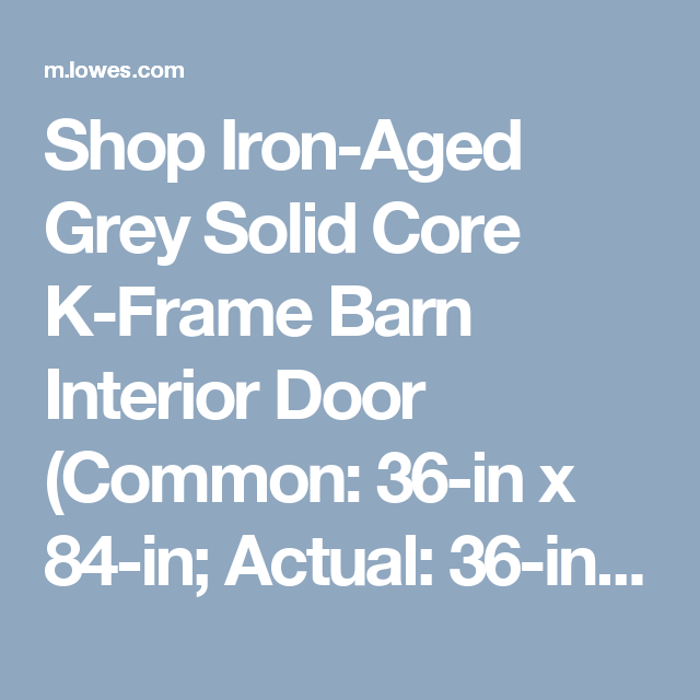 shop ironaged grey solid core kframe barn interior door common