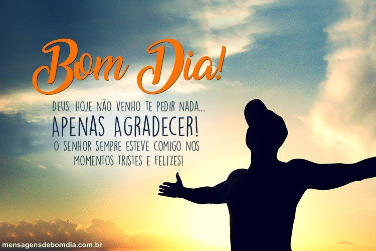 Bom Dia Agradecendo A Deus Com Imagens Mensagens De Bom Dia