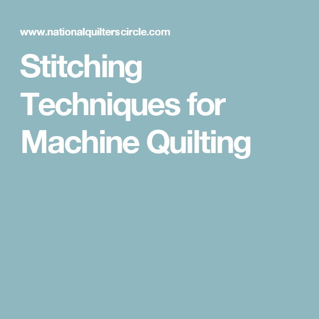 Stitching Techniques for Machine Quilting