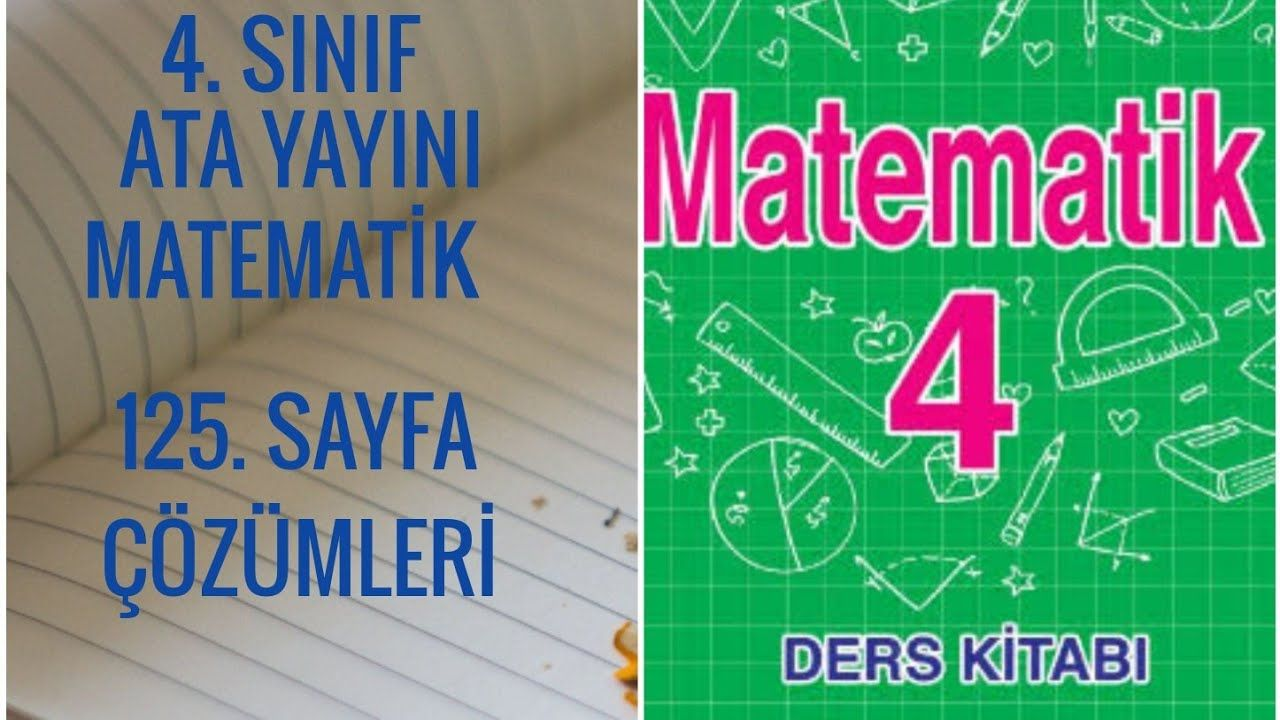 4 Sinif Matematik Ders Kitabi 125 Sayfa Cozumu Ata Yayincilik