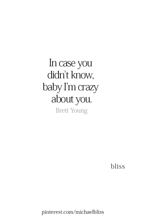 Oh Yes Babeeee Crazy About You Quotes Im Crazy About You Real Quotes
