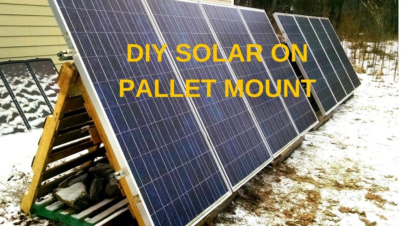 Diy Solar Panel Mounting On Pallets Part 2 Solar Diy