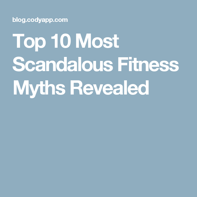 Top 10 Most Scandalous Fitness Myths Revealed