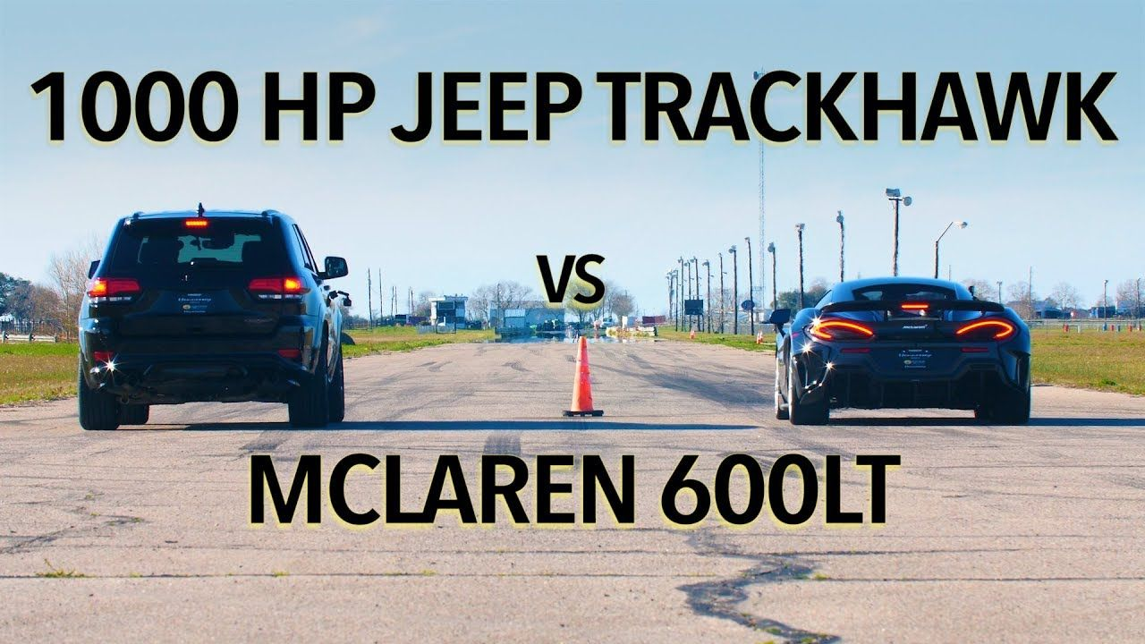 Watch Mclaren 600lt Hunt Down 1 000 Hp 746 Kw Jeep Trackhawk In