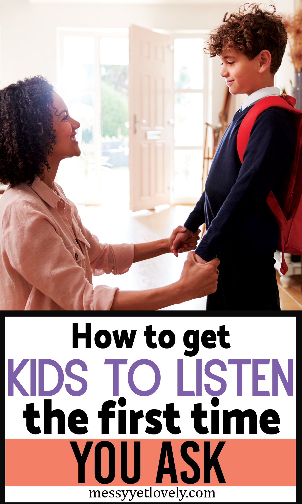 11 Easy Ways To Get Kids To Listen Without Yelling Or