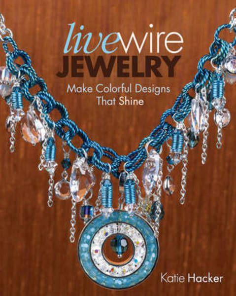 Live Wire Jewelry(Paperback):9781440312786