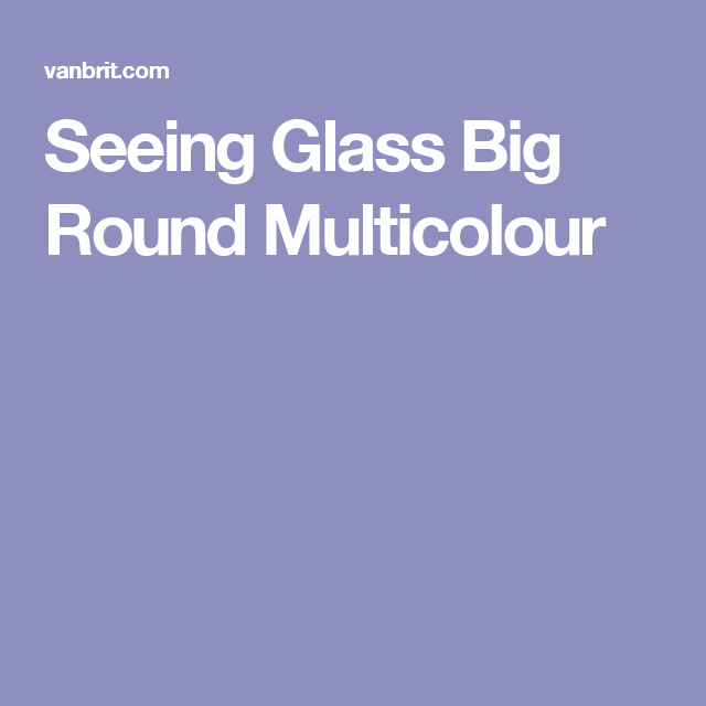 Seeing Glass Big Round Multicolour