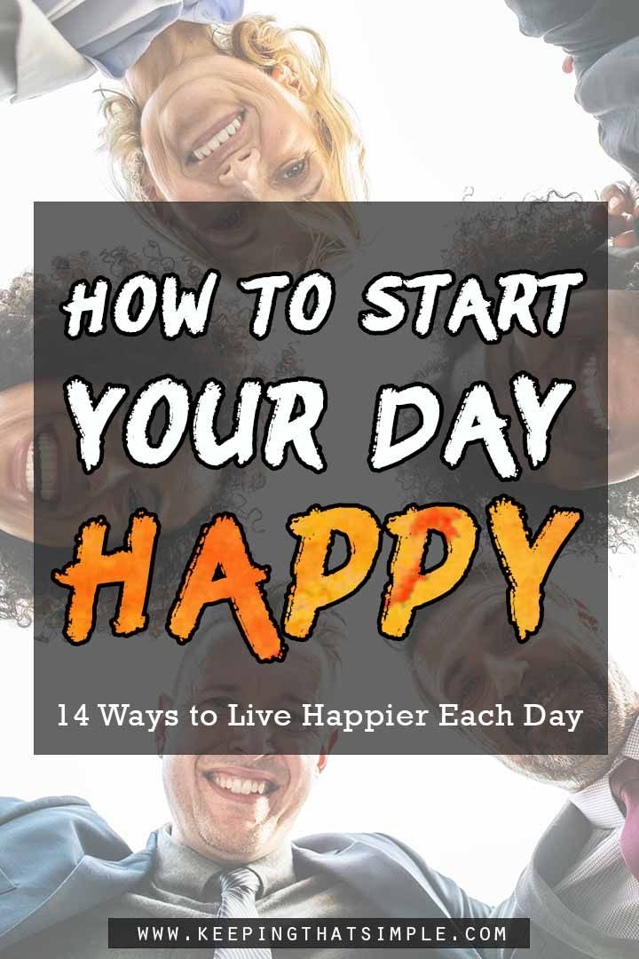 How to Start Your Day Happy | Enjoying life quotes, Happy ...