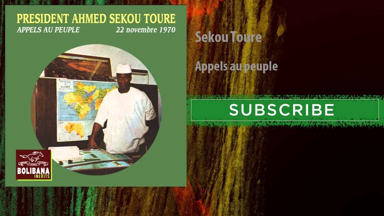 Sekou Toure - Appels au peuple