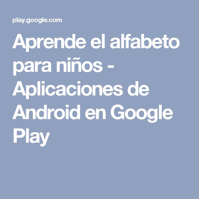 Aprende el alfabeto para niños - Aplicaciones de Android en Google Play