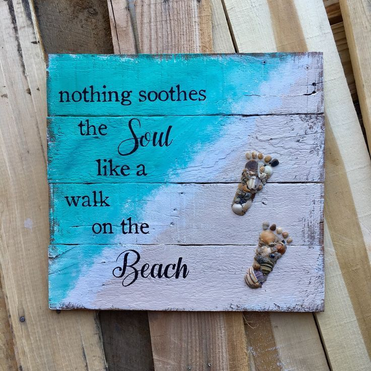 Nothing Soothes The Soul Like A Walk On The Beach Pallet Sign From