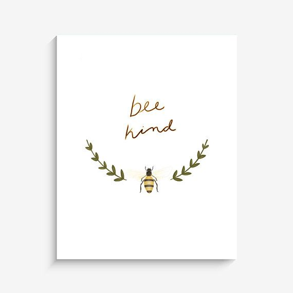 Bee Kind - Illustration Print  A sweet daily reminder to bee kind to others but especially to yourself!   Print was painted digitally.