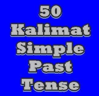 50 Kalimat Simple Past Tense Beserta Artinya Http Www Bahasainggrisoke Com 50 Kalimat Simple Past Tense Beserta Artinya Pendidikan Belajar Sekolah