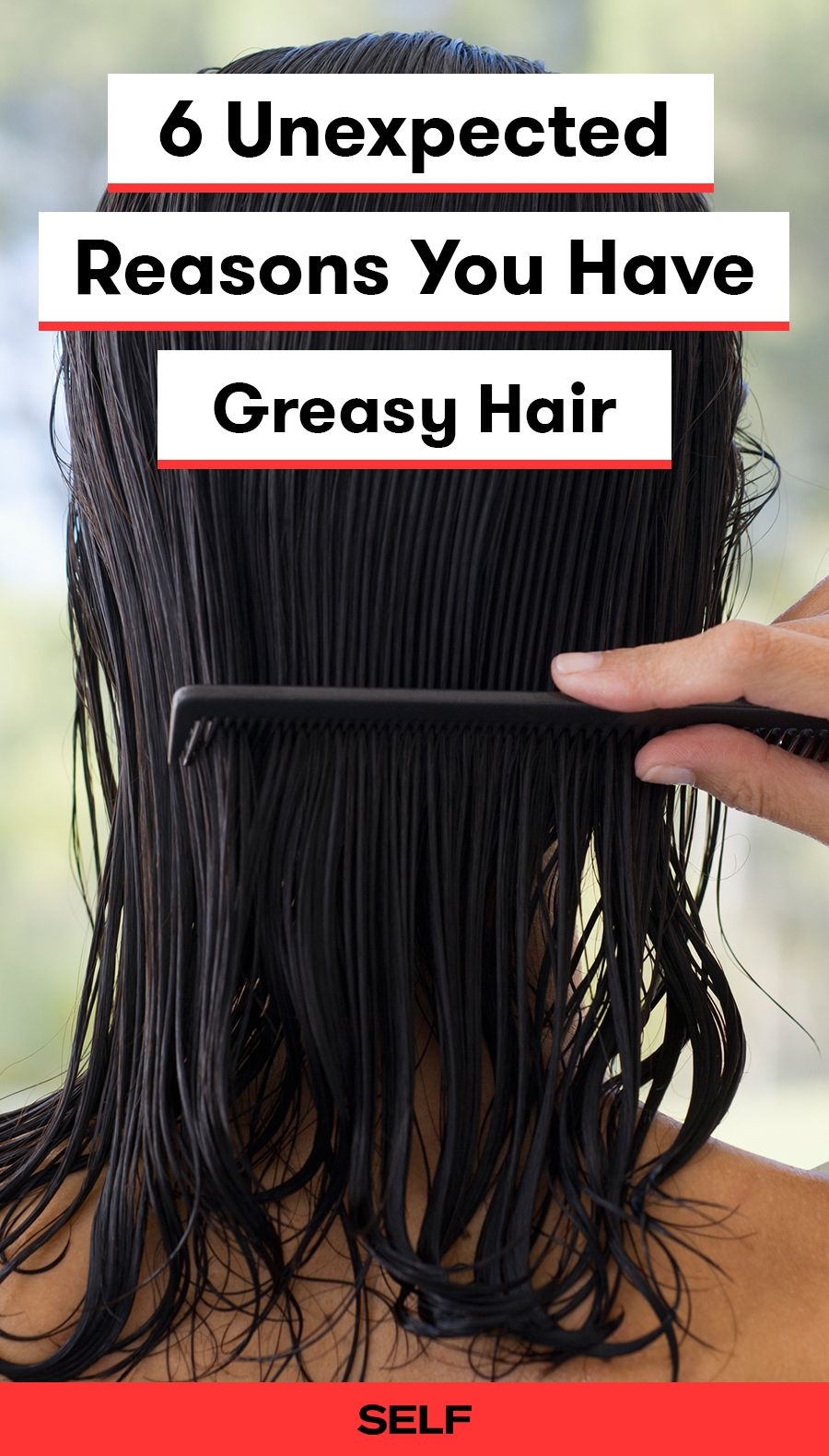 6 Unexpected Reasons You Have Greasy Hair Greasy Hair Hairstyles Hair Washing Routine Washing Greasy Hair