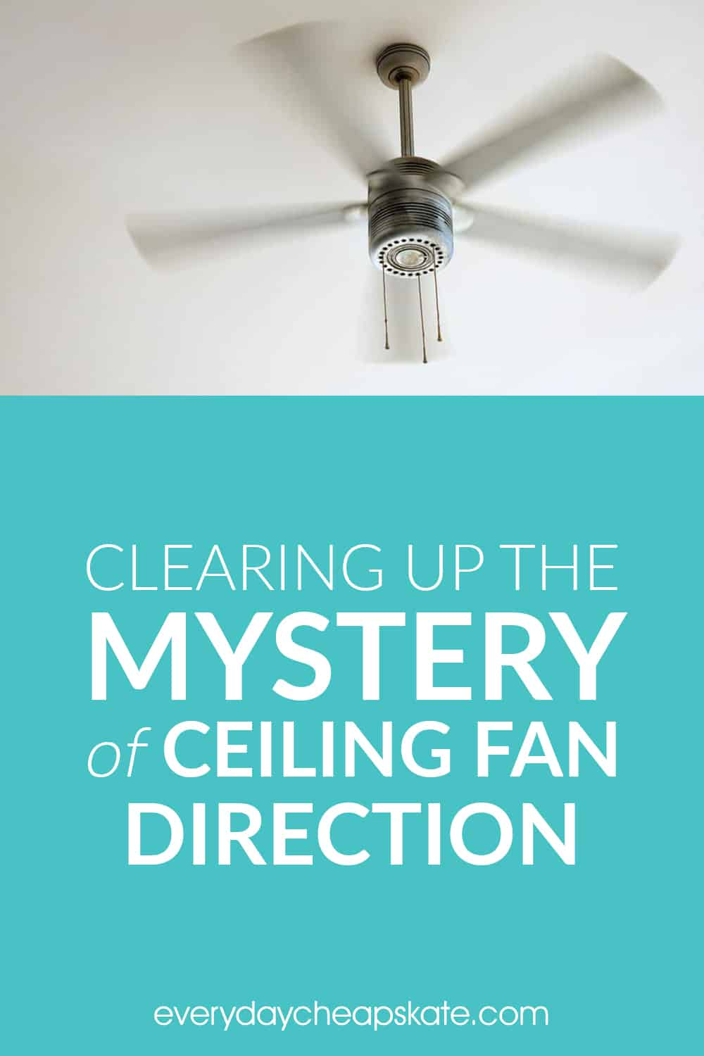 Do You Know Which Direction Your Ceiling Fan Should Spin In Summer To Keep You Cool How About In Winte Ceiling Fan Direction Ceiling Fan Cleaning Ceiling Fans