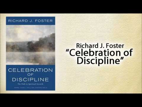 Richard Foster On The Celebration Of Discipline Part 1 Of 2 Youtube In 2020 Richard Foster Discipline The Fosters