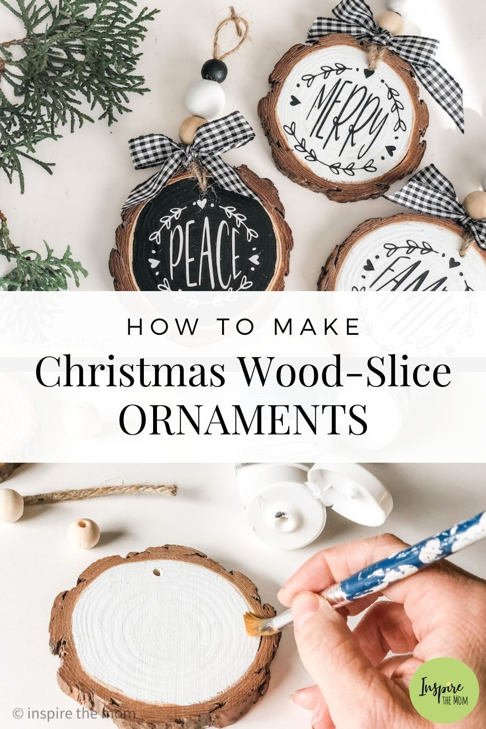 How To Make Christmas Wood Slice Ornaments Inspire The Mom Wooden Christmas Ornaments Christmas Wood Wood Christmas Ornaments