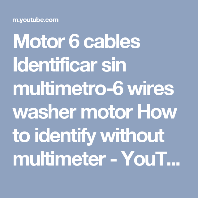 Motor 6 cables Identificar sin multimetro-6 wires washer motor How ...