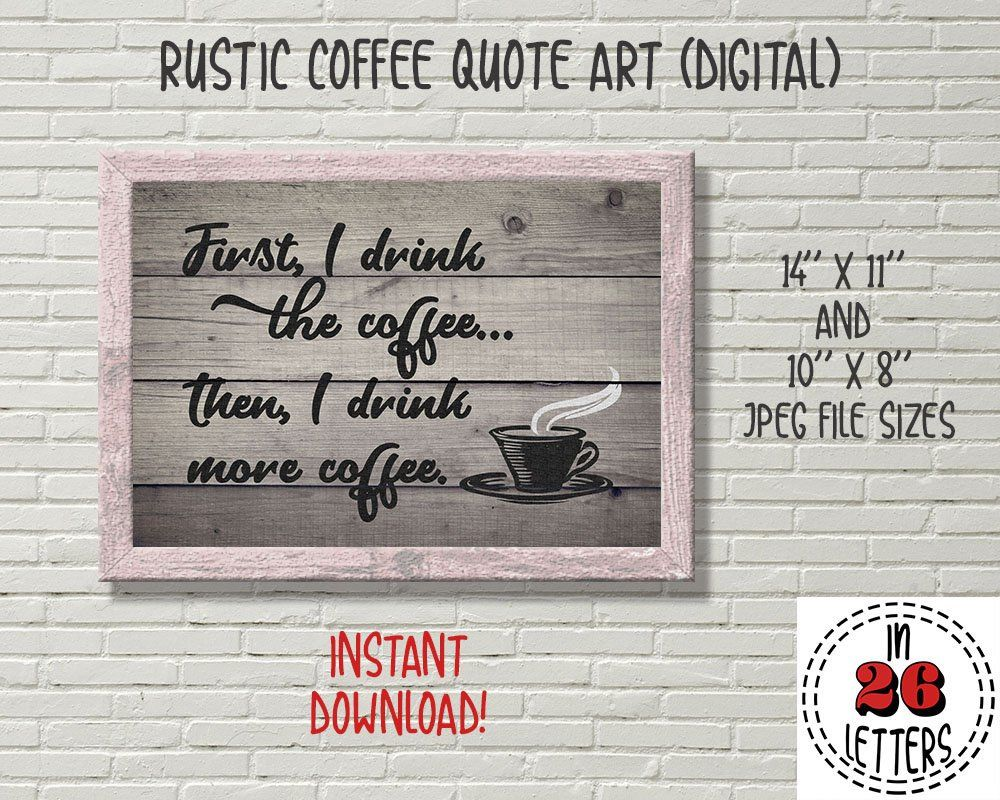 First i drink the coffee print funny coffee quote printable