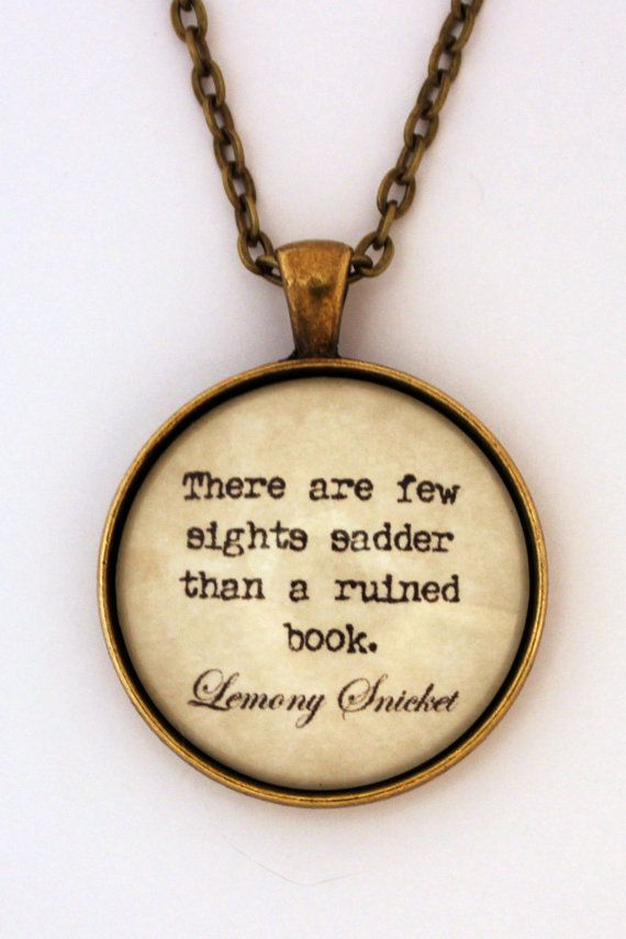 There Are Few Sights Sadder Than A Ruined Book Lemony Snicket